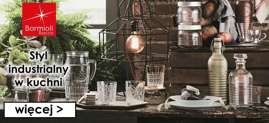 Nowość - styl industrialny w kuchni marka Bormioli Rocco